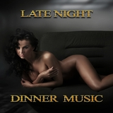 Late Night Dinner Music by Various Artists mp3 download