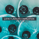 Various Artists - Latin Flavour Compilation: Your Best Latin Music