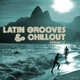 Various Artists - Latin Grooves & Chillout, Vol. 2