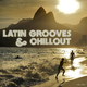 Various Artists - Latin Grooves & Chillout