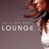 Let's Talk About Lounge by Various Artists mp3 download