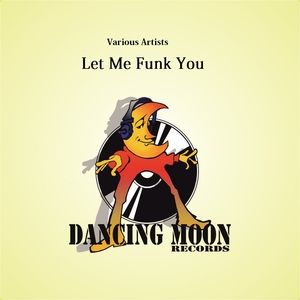Various Artists - Let Me Funk You (Dancing Moon)
