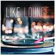 Various Artists - Like Lounge