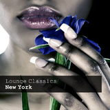 Lounge Classics New York by Various Artists mp3 downloads