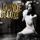Various Artists Lounge De Luxe