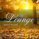 Various Artists Lounge Music to Chill