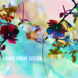 Lounge Spring Session by Various Artists mp3 download