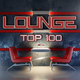 Various Artists - Lounge Top 100