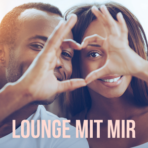 Various Artists - Lounge mit mir (We Love To Lounge)