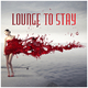 Various Artists - Lounge to Stay