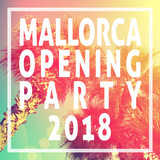 Mallorca Opening Party 2018 by Various Artists mp3 download