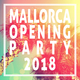 Various Artists - Mallorca Opening Party 2018