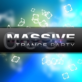 Massive Trance Party, Vol. 3 by Various Artists mp3 download