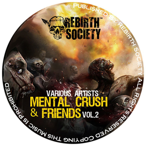Various Artists - Mental Crush & Friends Vol.2 (Rebirth Society Records)