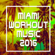 Various Artists Miami Workout Music 2016