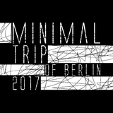 Minimal Trip of Berlin 2017 by Various Artists mp3 download