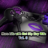 More Life with Hot Hip Hop Wife, Vol. 3 by Various Artists mp3 download