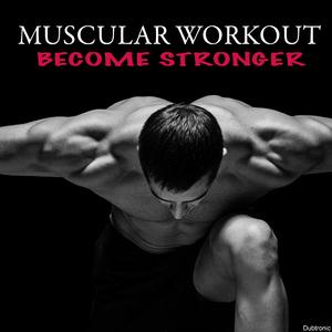 Various Artists - Muscular Workout Become Stronger (Dubtronic)