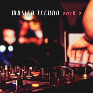Various Artists - Musica Techno 2018, Vol. 2 (Technosforza)