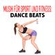 Various Artists - Musik für Sport und Fitness: Dance Beats