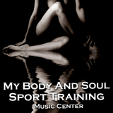 My Body and Soul Sport Training Music Center by Various Artists mp3 downloads