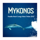 Various Artists - Mykonos Paradise Beach Lounge Music Deluxe 2015