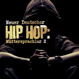 Neuer Deutscher Hip Hop: Muttersprachler 2 by Various Artists mp3 download