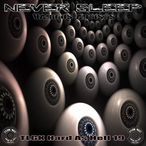 Various Artists - Never Sleep (Tlgk Hard As Hell)