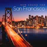New Sound for San Francisco: Finest Electronic Music Selection by Various Artists mp3 download