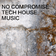 Various Artists - No Compromise Tech House Music