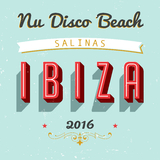 Nu Disco Beach Salinas: Ibiza 2016 by Various Artists mp3 download