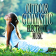 Various Artists - Outdoor Gymnastic Electronic Music