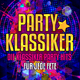 Various Artists Party Klassiker: Die Klassiker Party Hits für jede Fete