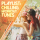 Various Artists - Playlist: Chilling Workout Tunes