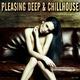 Various Artists - Pleasing Deep & Chillhouse