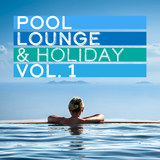 Pool, Lounge & Holiday, Vol. 1 by Various Artists mp3 download