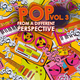 Various Artists Pop from a Different Perspective, Vol. 3