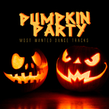 Pumpkin Party - Most Wanted Dance Tracks by Various Artists mp3 download