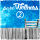 Various Artists Pure Wellness 2