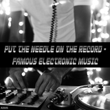 Put the Needle on the Record - Famous Electronic Music by Various Artists mp3 download