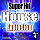 Records54 Presents: Super Hit House Explosion, Vol. 1.0  by Various Artists mp3 download