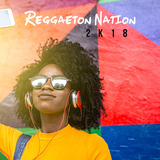 Reggaeton Nation 2k18 by Various Artists mp3 download