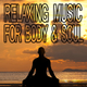 Various Artists Relaxing Music for Body & Soul