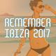 Various Artists - Remember Ibiza 2017