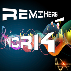 Various Artists - Remixers At Work (Gamepad Records)