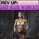 Various Artists Rev Up: Deep House Workout