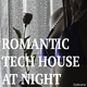 Various Artists - Romantic Tech House at Night