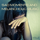 Various Artists - Sad Moments and Melancholic Music, Vol. 2