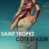 Saint-Tropez: Côte d''Azur by Various Artists mp3 download