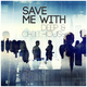 Various Artists Save Me With Deep & Chillhouse